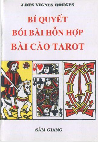 Bí Quyết Bói Bài Hỗn Hợp Bài Cào Tarot (Phương pháp tối tân nhứt vừa mới phát minh) - Ngũ Văn Bằng