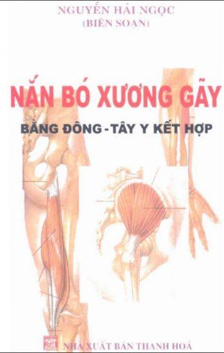 Nắn Bó Xương Gãy Bằng Đông Tay Y Kết Hợp - Nguyễn Hải Ngọc
