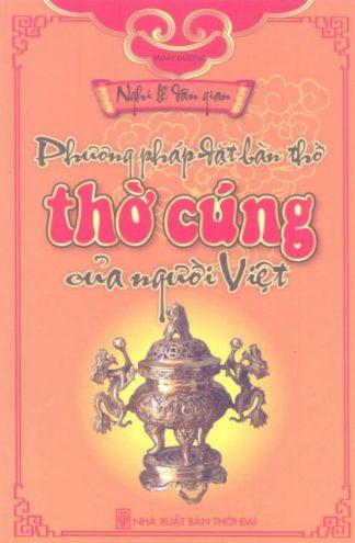 Phương Pháp Đặt Bàn Thờ Thờ Cúng Của Người Việt - Minh Đường