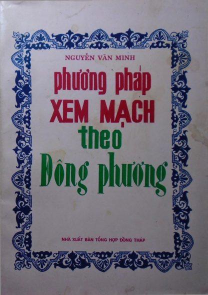 Phương Pháp Xem Mạch Theo Đông Phương (Mạch Thái Tố) - Nguyễn Văn Minh