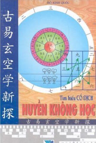 Tìm Hiểu Cổ Dịch Huyền Không Học - Hồ Kinh Quốc